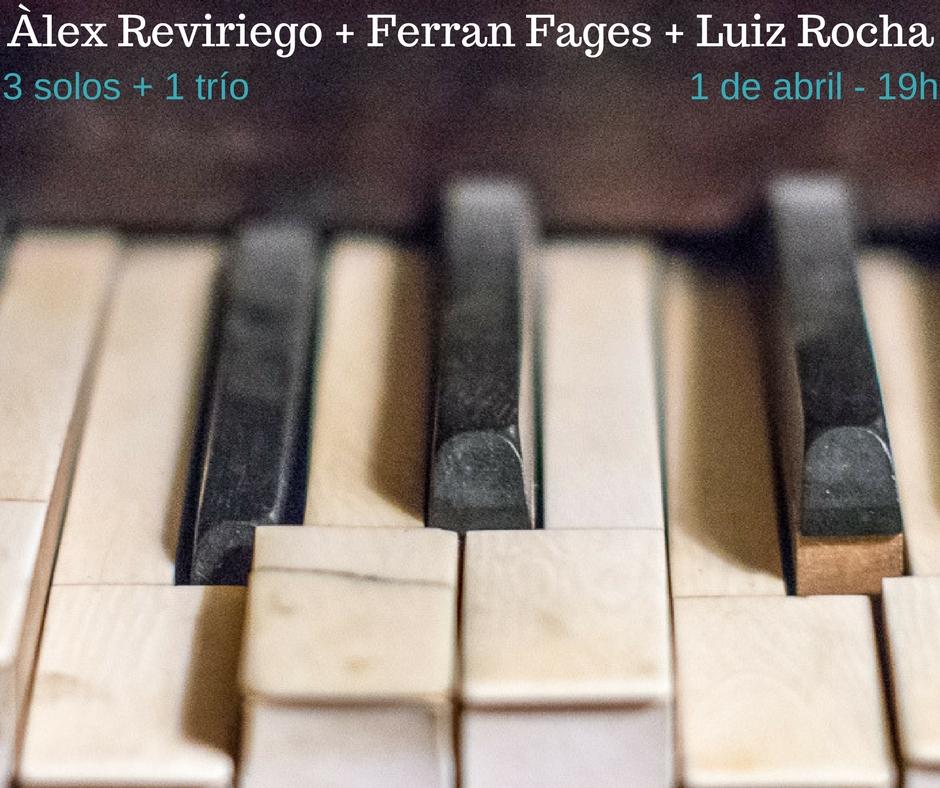 3 solos and 1 trio 3 Solos + 1 Trio: Ferran Fages, Àlex Reviriego and Luiz Rocha